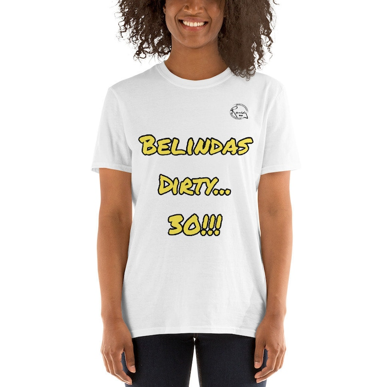 We're Tourin.... Belindas Dirty 30  THE Tshirt for THE image 0