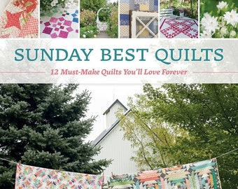 Sunday Best Quilts by Sherri McConnell and Corey Yoder