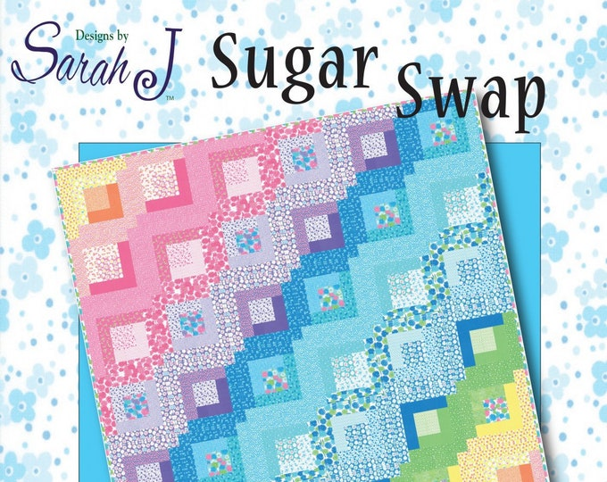 Sugar Swap Quilt Pattern from Designs by Sarah J