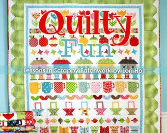 Quilty Fun Lessons In Patchwork by Lori Holt