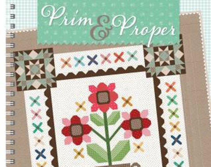 Prim & Proper Quilt Book by Lori Holt for Bee In My Bonnet