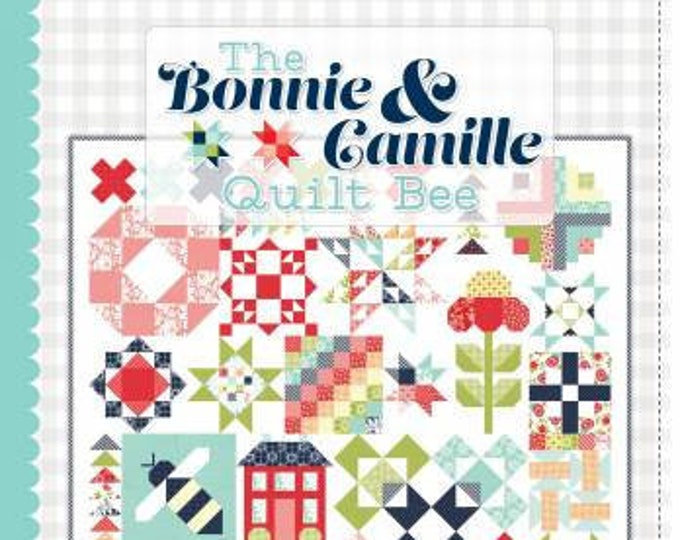 The Bonnie & Cammille Quilt Bee Quilt Book
