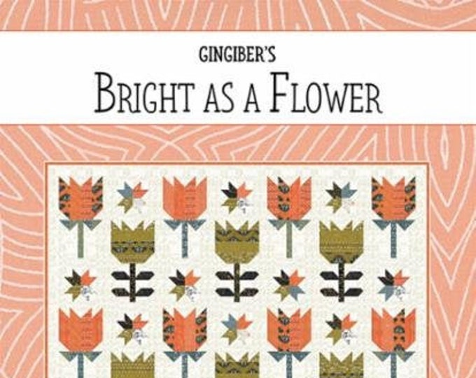 Bright As A Flower Quilt Pattern by Natalie Crabtree for Gingiber