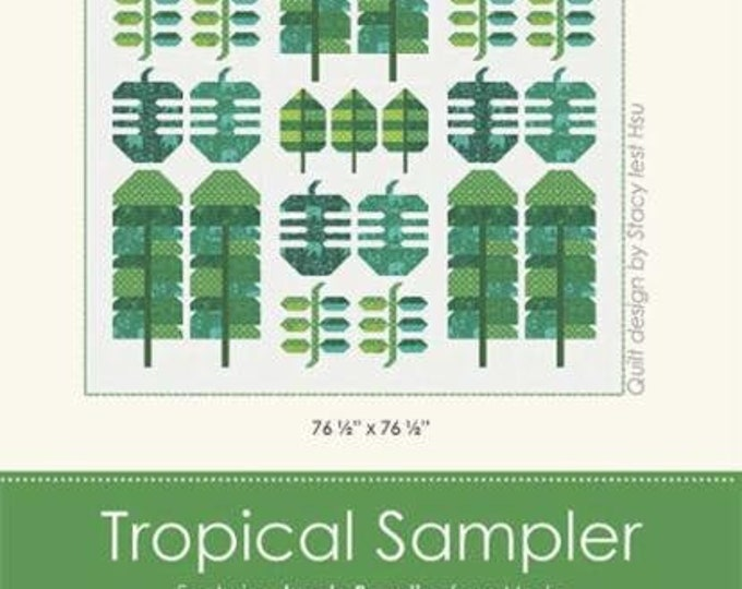 Tropical Sampler Quilt Pattern by Stacy Iest Hsu