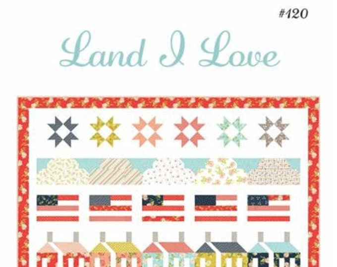 Land I Love Quilt Pattern by Chelsi Stratton Designs