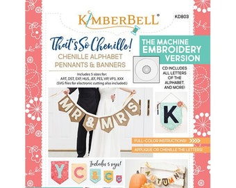 That's So Chenille: Alphabet Pennants & Banners Machine Embroidery CD and Book by Kimberbell