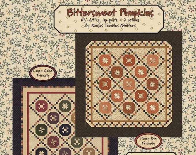 Bittersweet Pumpkins Quilt Pattern by Kansas Troubles Quilters