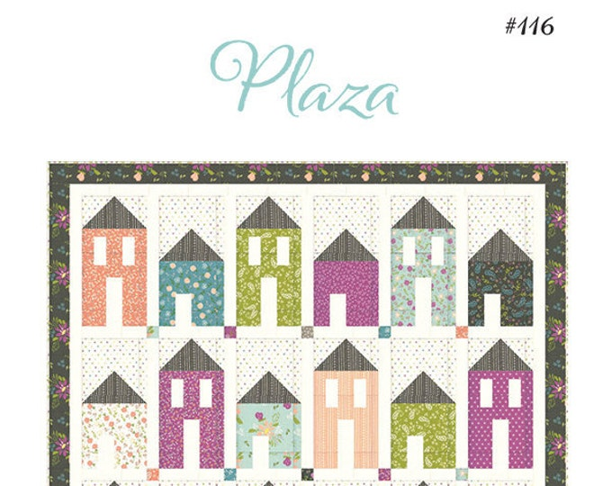 Plaza Quilt Pattern by Chelsi Stratton Designs