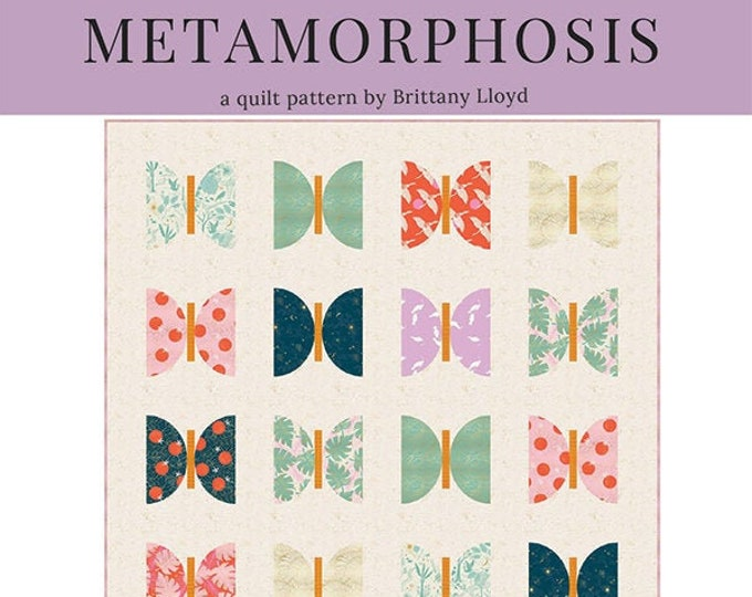 Metamorphosis Quilt Pattern from Lo & Behold Stitchery
