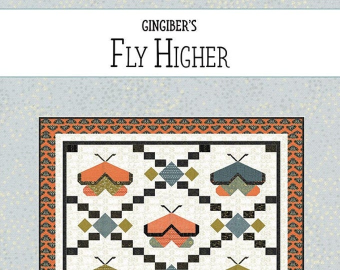 Fly Higher Quilt Pattern by Natalie Crabtree for Gingiber