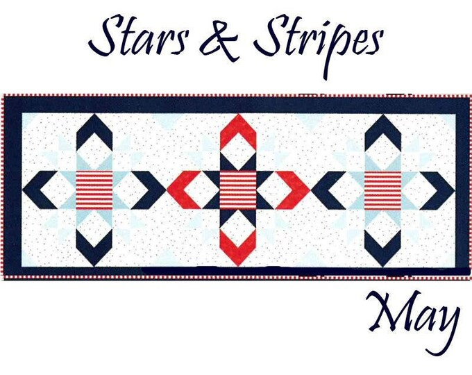 "Free Shipping! ""Stars & Stripes"" Riley Blake Table Runner of the Month Kit - May 2019"