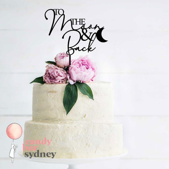 To The Moon And Back Wedding Cake Topper Wedding Cake Etsy