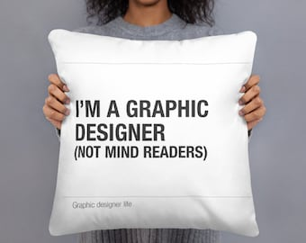 Humor pillow with graphic designer quote