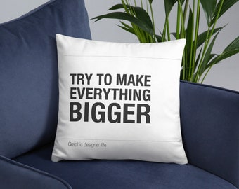 Cozy pillow with graphic designer quote, for creative people