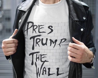 e3656039bf5fe Pres Trump The Wall T-Shirt