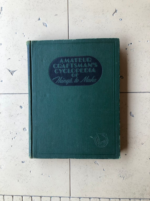 Amateur craftsmans cyclopedia make things