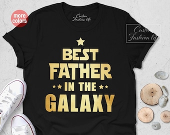 f47e9ac7 Best Father In The Galaxy, Father Shirt Gift, Daddy Shirts, Fathers Day Gift  from Daughter, Dad Shirt, Father's Day Gift From Son to Dad