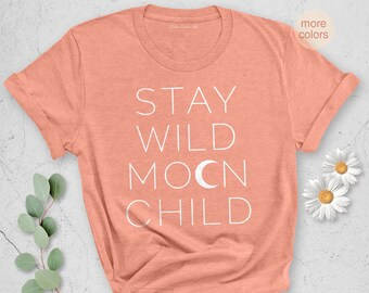 6339f49e51249 Stay Wild Moon Shirt