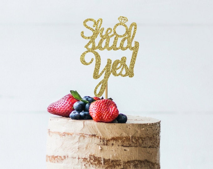 She Said Yes Cake Topper, She Said Yes Bridal Shower, Engagement party, Wedding, Bride to be.