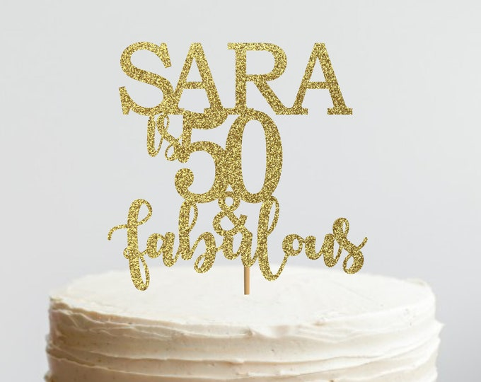 Age & Fabulous, 50th Birthday Cake Topper With Name, Fifty and Fabulous, Custom Name Cake Topper, 60th, Customize Name or Age, 70th, 40th