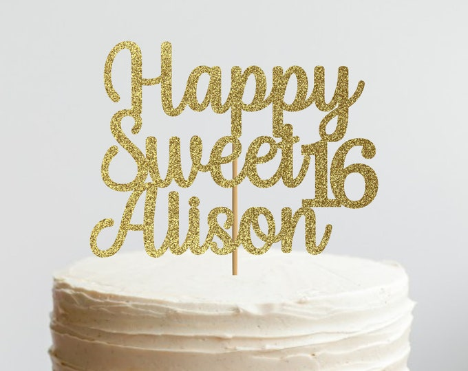 Happy Sweet 16 Birthday Cake Topper, Personalized Sweet Sixteen Cake Topper, 16th Birthday Custom Cake Topper, Custom Text Cake Topper