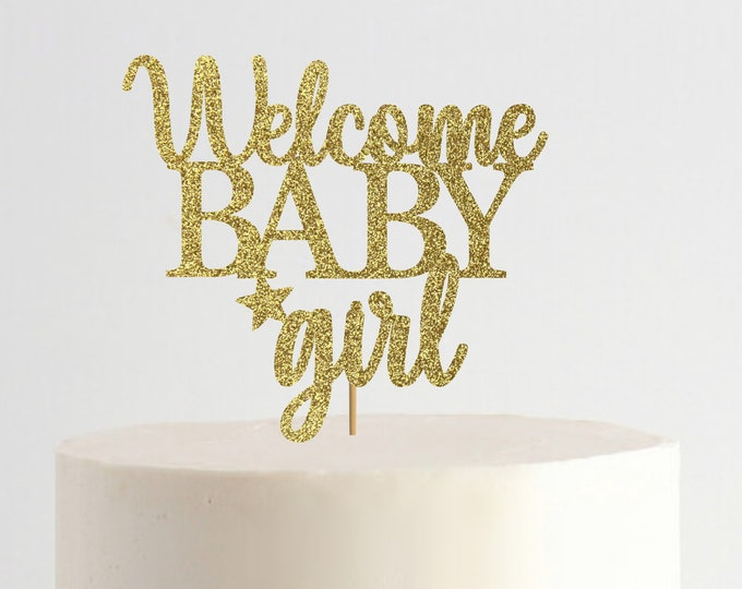 Welcome Baby Girl, Baby Shower Cake Topper, Personalized Topper, Custom Baby Shower, Boy or Girl, Welcome Baby