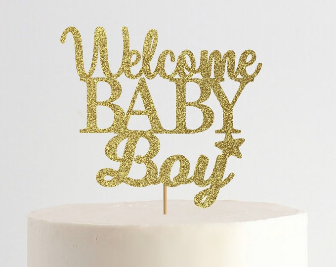 Welcome Baby Boy, Baby Shower Cake Topper, Personalized Topper, Custom Baby Shower, Boy or Girl, Welcome Baby