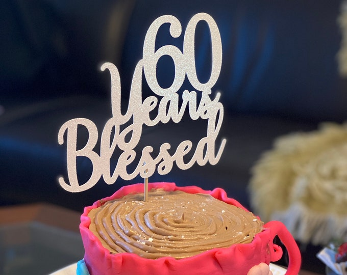 60 Years Blessed cake topper, Custom age Cake Topper, 60th, Customize Age, 70th, 40th