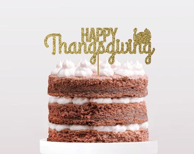 Happy Thanksgiving Cake Topper, Party Decor, Give Thanks topper, Thanksgiving Pie, Thankful Dinner Decor, Thanks Decorations, Thankful