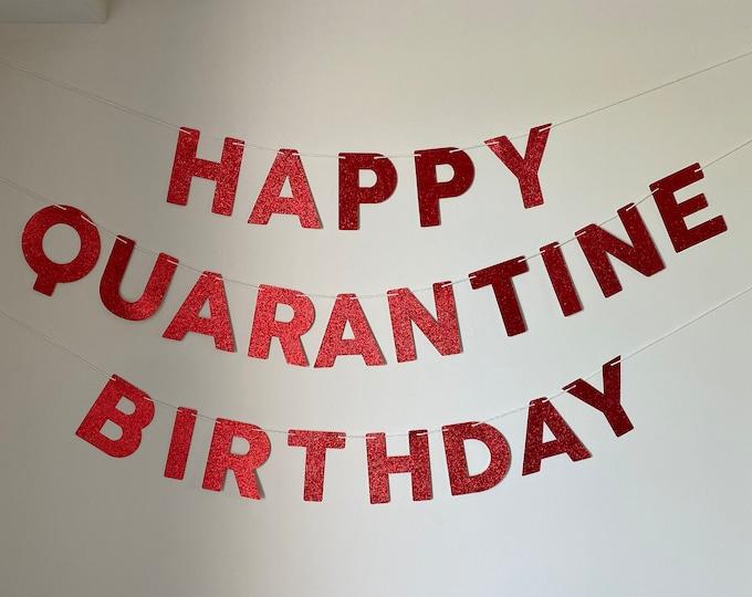 Happy Quarantine Birthday Party, Quarantine Birthday banner, Social Distancing Birthday, Quarantined Birthday Banner