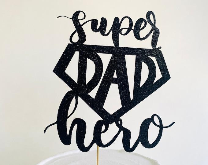 Super Dad Hero Cake Topper or Centerpiece, Father's Day Cake Topper, Happy Father Day, Dad, fathers day, Super Dad