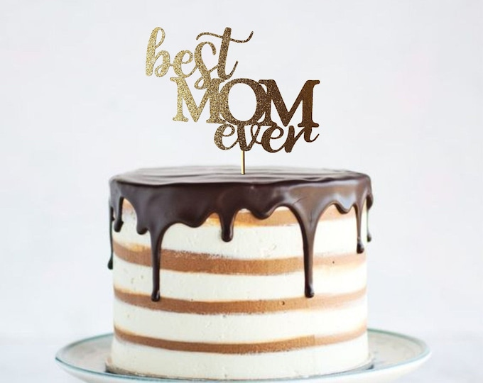 Best Mom Ever Cake Topper, Happy Mothers Day Cake Topper, Mothers Day, MOM Bouquet, MOM Centerpiece