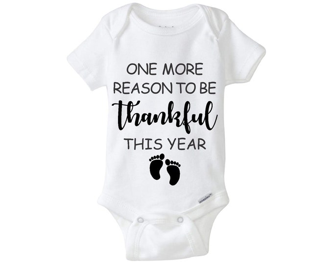 One more reason to be thankful this year, Cute Announcement Baby Gerber, thanksgiving, baby bodysuits, personalized bodysuits.