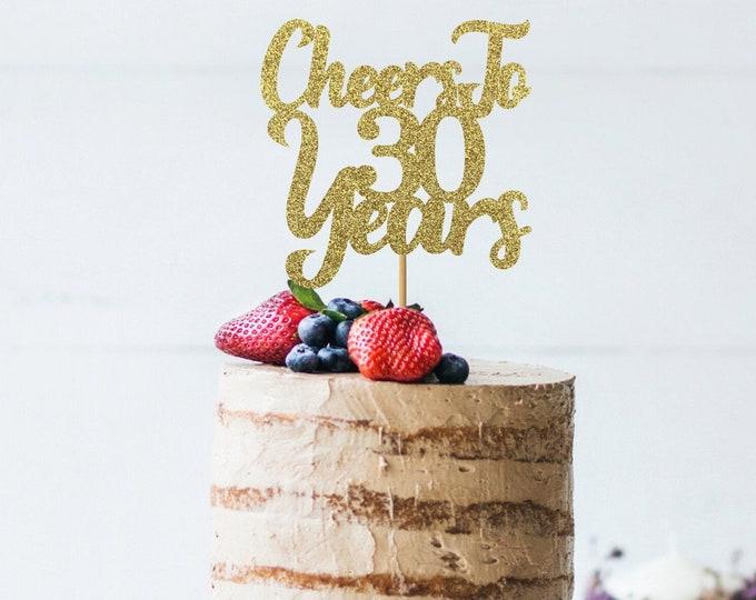 Cheers To 30 years, 30 years, happy 30 years, 30th birthday, birthday cake topper.