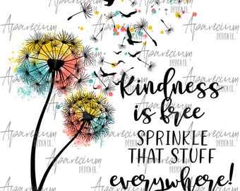 Download Kindness Is Free Sprinkle That Stuff Everywhere Meaning Pictures