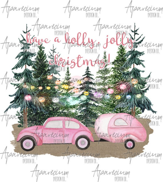 Holly Jolly Christmas.Have A Holly Jolly Christmas Vintage Pink Car Christmas Sublimation Design
