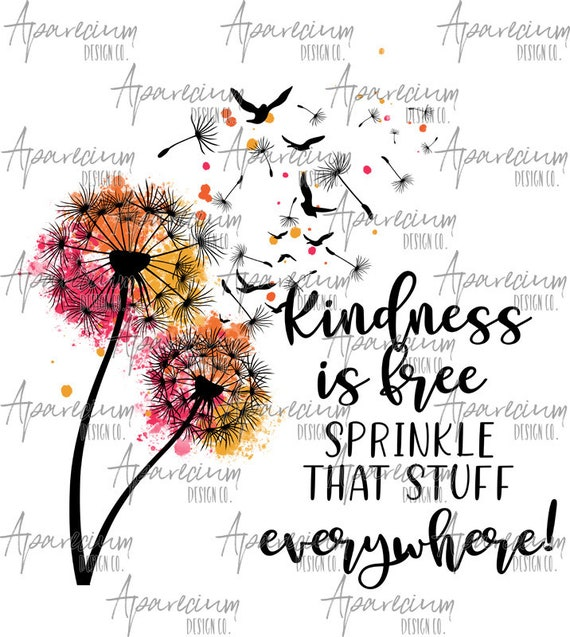 Kindness Is Free Sprinkle That Stuff Everywhere Watercolor Etsy