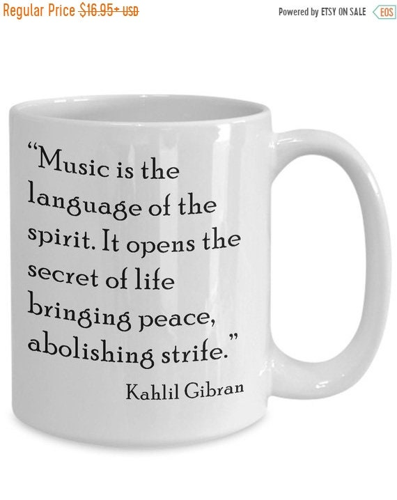 shipping music quotes music coffee mug kahlil gibran