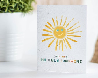 You Are My Only Sunshine Plantable Greeting Card that Grows Wildflowers | Send a Greeting Card | Best Friend Gift | Missing You Gift