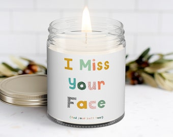 I Miss Your Face (and Your Butt Too) Personalized Soy Candle | Thinking of You | Missing You | Homesick | Funny Candles