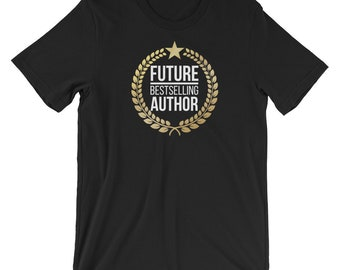 21e12e0c Future Best Selling Author T Shirt - Gift For Writers
