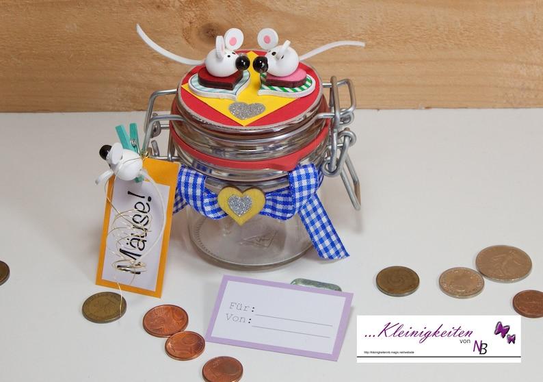 Geldgeschenk Gutschein Mäuse Geld Geld Verschenken Geschenkglas Bügelglas Kleinigkeit Kleines Geschenk Geburtstag Mitbringsel