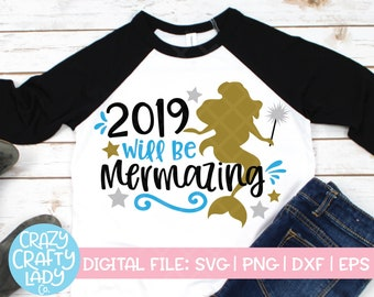 2019 Will Be Mermazing SVG, New Year's Eve Cut File, Funny Mermaid Quote, Baby Girl Design, Cute Kid Saying, dxf eps png, Silhouette, Cricut