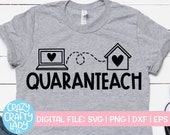 Quaranteach SVG, Distance Learning Cut File, Online Instructor Saying, Teacher Design, Back to School Quote, dxf eps png, Silhouette, Cricut