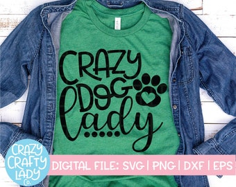 5d4d004478a7 Dog Owner SVG, Crazy Dog Lady, Pet Cut File, Dog Mom Shirt SVG, Puppy  Design, Funny Dog Saying, Quote, dxf eps png, Silhouette or Cricut