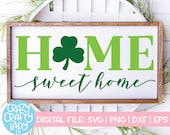 Home Sweet Home SVG, St. Patrick 39 s Day Cut File, Home Decor Saying, Wood Sign Quote, Farmhouse, Rustic, Clover dxf eps png Silhouette Cricut