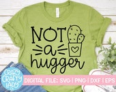Not a Hugger SVG, Women 39 s Cut File, Cactus Design, Funny Saying, Sarcastic Quote, Succulent, Sassy Mom Shirt dxf eps png, Silhouette, Cricut