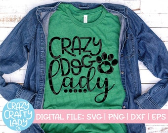 Dog Owner SVG, Crazy Dog Lady, Pet Cut File, Dog Mom Shirt SVG, Puppy Design, Funny Dog Saying, Quote, dxf eps png, Silhouette or Cricut