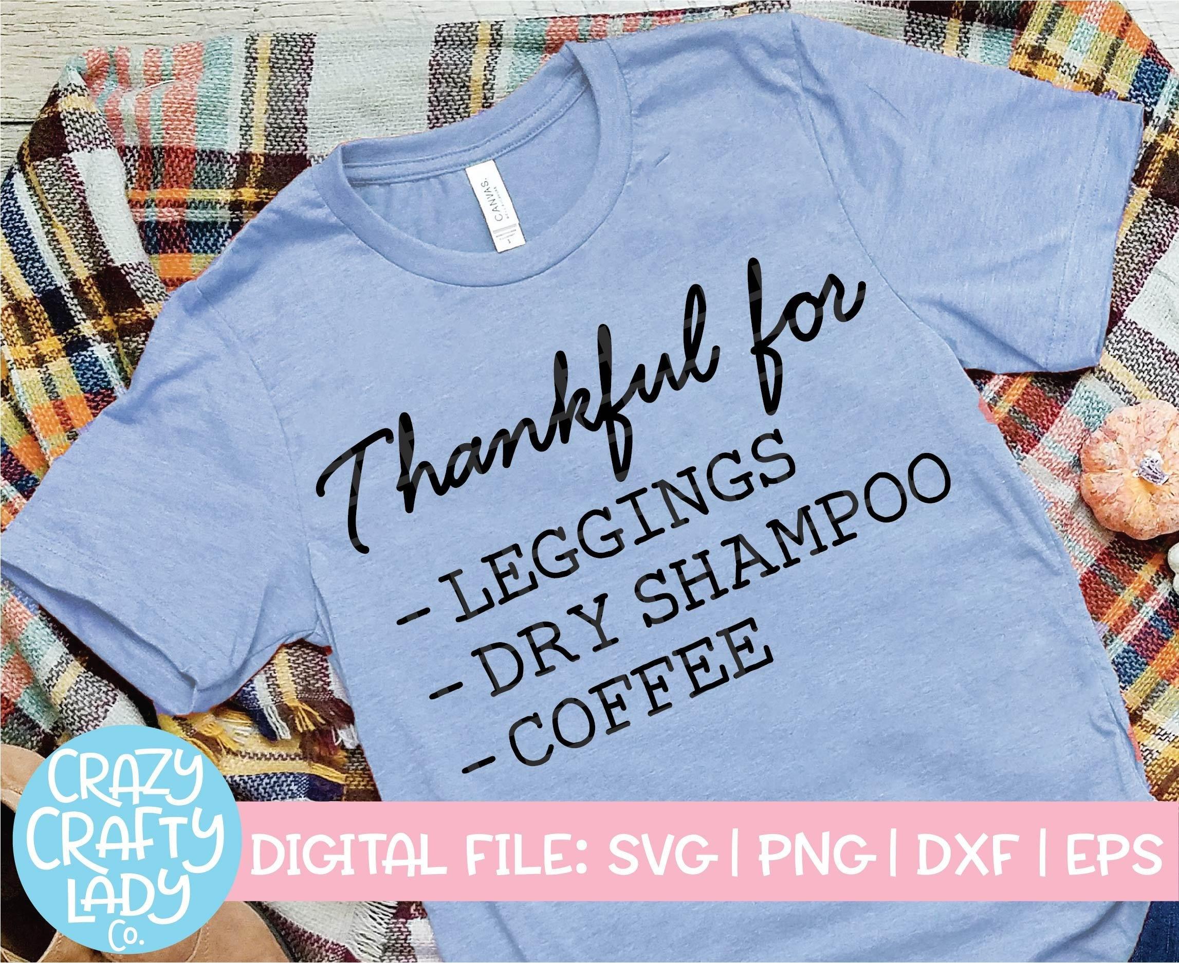 De Leggings GrâcesMaman Shirt L'action CitationDisant Café Pour Du Svg Couper FichierConception Reconnaissants Shampooing SecAutomne 8wXZNn0OPk