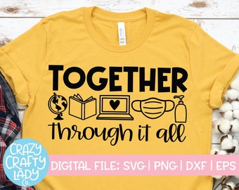 Together Through It All SVG, Distance Learning Cut File, Back to School Quote, Teacher Saying, 1st Day, dxf eps png, Silhouette or Cricut